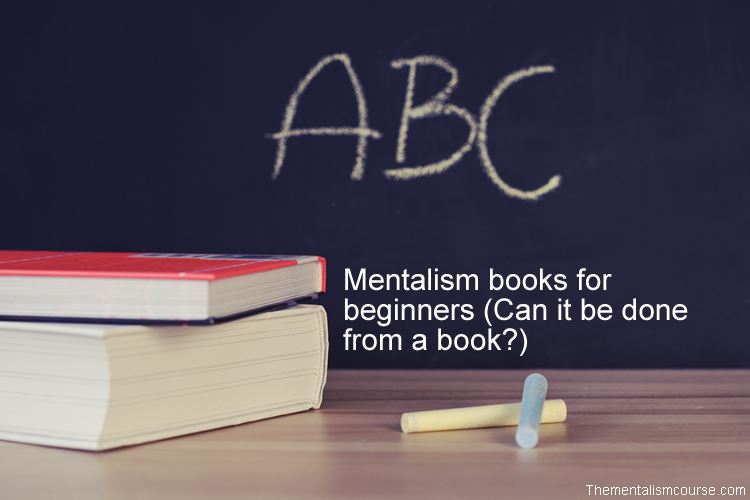 Mentalism books for beginners (Can it be done from a book or PDF eBook)